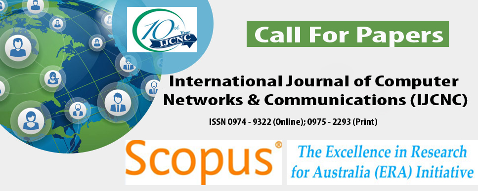 International Journal of Computer Networks & Communications (IJCNC)